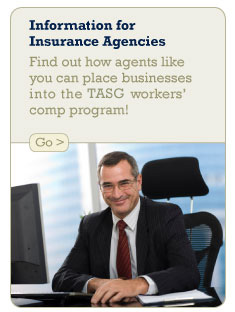 Information for Insurance Agencies :: Find out how agents like you can place businesses into the TAPG workers' comp program!