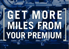Get More Miles From Your Premium